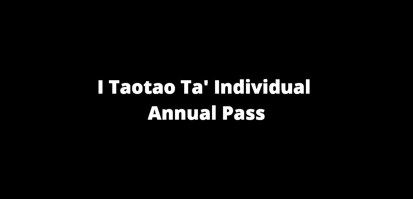 I Taotao Ta' Individual Annual Pass Holder